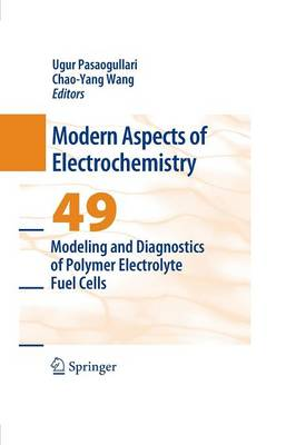 Modeling and Diagnostics of Polymer Electrolyte Fuel Cells - Modern Aspects of Electrochemistry 49 (Paperback)