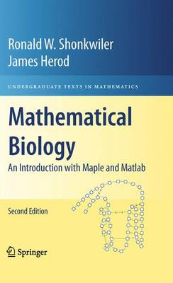Mathematical Biology: An Introduction with Maple and Matlab - Undergraduate Texts in Mathematics (Paperback)