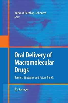 Oral Delivery of Macromolecular Drugs: Barriers, Strategies and Future Trends (Paperback)