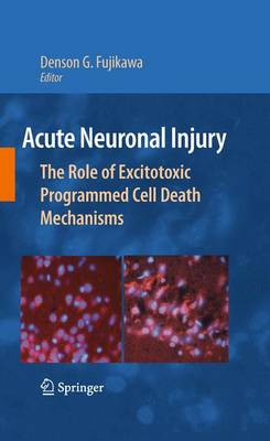Acute Neuronal Injury: The Role of Excitotoxic Programmed Cell Death Mechanisms (Paperback)