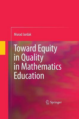 Toward Equity in Quality in Mathematics Education (Paperback)