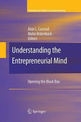 Understanding the Entrepreneurial Mind: Opening the Black Box - International Studies in Entrepreneurship 24 (Paperback)