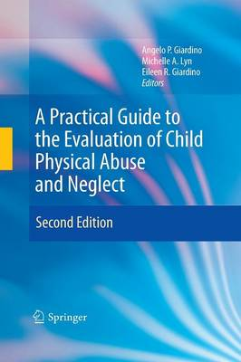 A Practical Guide to the Evaluation of Child Physical Abuse and Neglect (Paperback)