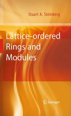 Lattice-ordered Rings and Modules (Paperback)