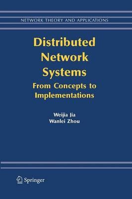 Distributed Network Systems: From Concepts to Implementations - Network Theory and Applications 15 (Paperback)