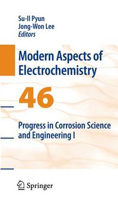 Progress in Corrosion Science and Engineering I - Modern Aspects of Electrochemistry 46 (Paperback)