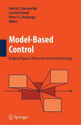 Model-Based Control:: Bridging Rigorous Theory and Advanced Technology (Paperback)