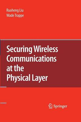Securing Wireless Communications at the Physical Layer (Paperback)