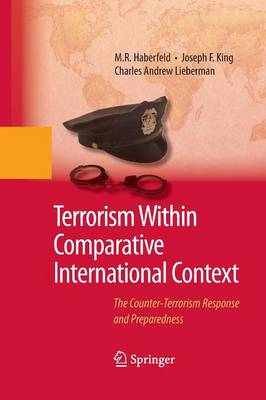 Terrorism Within Comparative International Context: The Counter-Terrorism Response and Preparedness (Paperback)