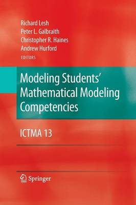 Modeling Students' Mathematical Modeling Competencies: ICTMA 13 (Paperback)