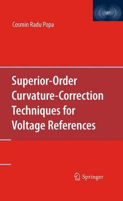 Superior-Order Curvature-Correction Techniques for Voltage References (Paperback)