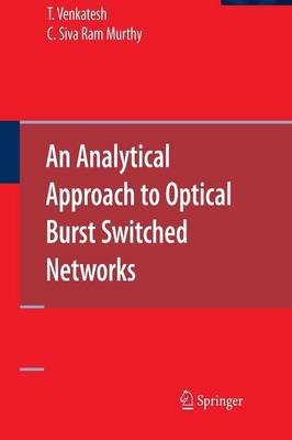 An Analytical Approach to Optical Burst Switched Networks (Paperback)