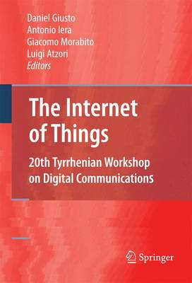 The Internet of Things: 20th Tyrrhenian Workshop on Digital Communications (Paperback)