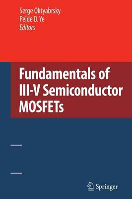 Fundamentals of III-V Semiconductor MOSFETs (Paperback)