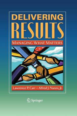 Delivering Results: Managing What Matters (Paperback)