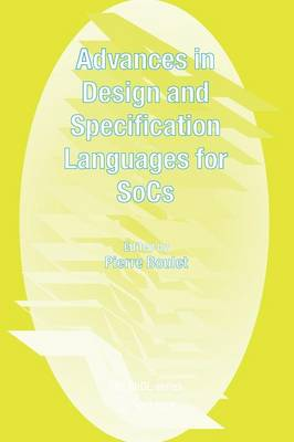 Advances in Design and Specification Languages for SoCs: Selected Contributions from FDL'04 (Paperback)