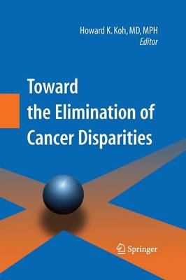 Toward the Elimination of Cancer Disparities: Medical and Health Perspectives (Paperback)