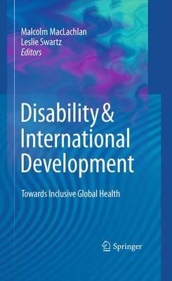 Disability & International Development: Towards Inclusive Global Health (Paperback)