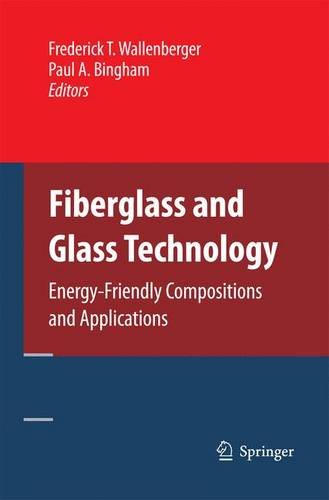 Fiberglass and Glass Technology: Energy-Friendly Compositions and Applications (Paperback)