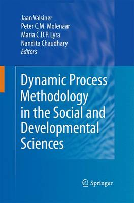 Dynamic Process Methodology in the Social and Developmental Sciences (Paperback)