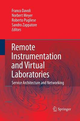 Remote Instrumentation and Virtual Laboratories: Service Architecture and Networking (Paperback)