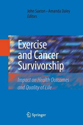Exercise and Cancer Survivorship: Impact on Health Outcomes and Quality of Life (Paperback)