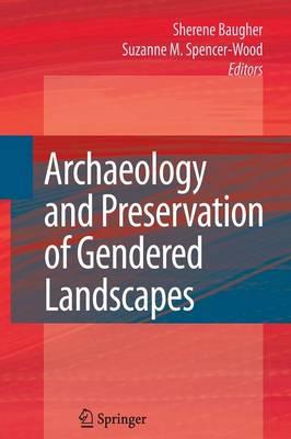 Archaeology and Preservation of Gendered Landscapes (Paperback)