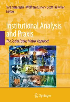 Institutional Analysis and Praxis: The Social Fabric Matrix Approach (Paperback)