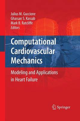 Computational Cardiovascular Mechanics: Modeling and Applications in Heart Failure (Paperback)