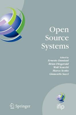 Open Source Systems: IFIP Working Group 2.13 Foundation on Open Source Software, June 8-10, 2006, Como, Italy - IFIP Advances in Information and Communication Technology 203 (Paperback)