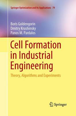 Cell Formation in Industrial Engineering: Theory, Algorithms and Experiments - Springer Optimization and Its Applications 79 (Paperback)