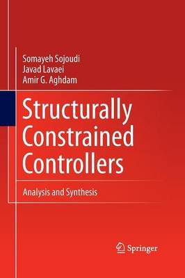 Structurally Constrained Controllers: Analysis and Synthesis (Paperback)