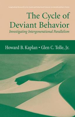 The Cycle of Deviant Behavior: Investigating Intergenerational Parallelism - Longitudinal Research in the Social and Behavioral Sciences: An Interdisciplinary Series (Paperback)