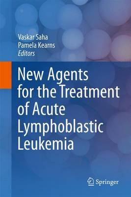New Agents for the Treatment of Acute Lymphoblastic Leukemia (Paperback)