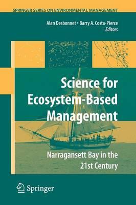 Science of Ecosystem-based Management: Narragansett Bay in the 21st Century - Springer Series on Environmental Management (Paperback)