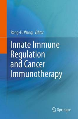 Innate Immune Regulation and Cancer Immunotherapy (Paperback)