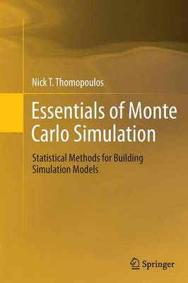 Essentials of Monte Carlo Simulation: Statistical Methods for Building Simulation Models (Paperback)