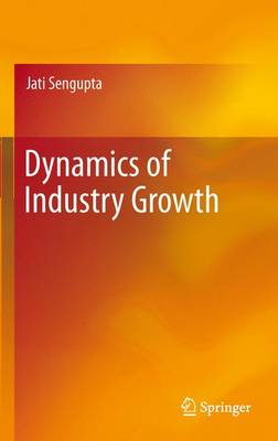 Dynamics of Industry Growth (Paperback)