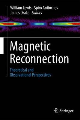 Magnetic Reconnection: Theoretical and Observational Perspectives (Paperback)