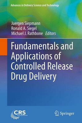 Fundamentals and Applications of Controlled Release Drug Delivery - Advances in Delivery Science and Technology (Paperback)