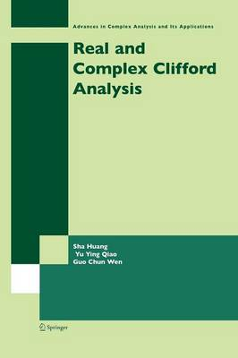 Real and Complex Clifford Analysis - Advances in Complex Analysis and Its Applications 5 (Paperback)