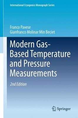 Modern Gas-Based Temperature and Pressure Measurements - International Cryogenics Monograph Series (Paperback)