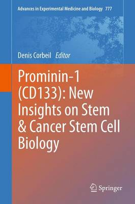 Prominin-1 (CD133): New Insights on Stem & Cancer Stem Cell Biology - Advances in Experimental Medicine and Biology 555 (Paperback)