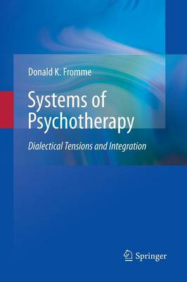 Systems of Psychotherapy: Dialectical Tensions and Integration (Paperback)