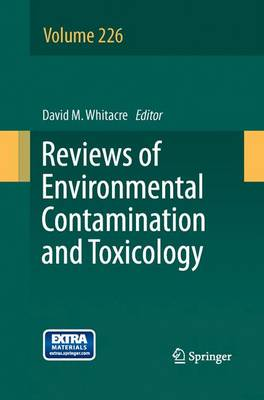 Reviews of Environmental Contamination and Toxicology Volume 226 - Reviews of Environmental Contamination and Toxicology 226 (Paperback)