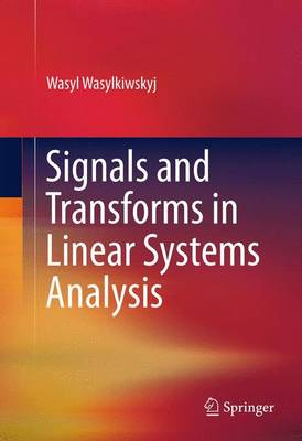 Signals and Transforms in Linear Systems Analysis (Paperback)