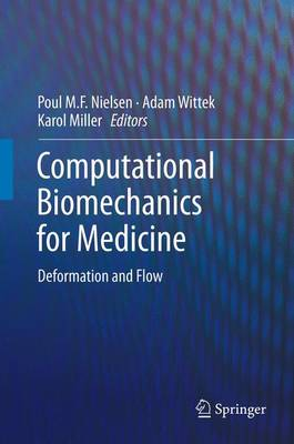Computational Biomechanics for Medicine: Deformation and Flow (Paperback)