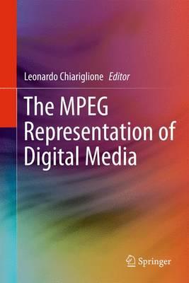The MPEG Representation of Digital Media (Paperback)
