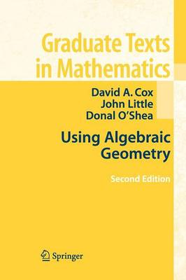 Using Algebraic Geometry 2005 - Graduate Texts in Mathematics 185 (Paperback)