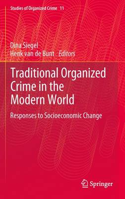 Traditional Organized Crime in the Modern World: Responses to Socioeconomic Change - Studies of Organized Crime 11 (Paperback)